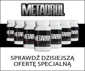 Metadrol – ekstremalny suplement na budowanie muskulatury